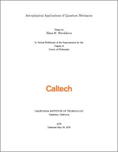 Astrophysical Applications of Quantum Mechanics - CaltechTHESIS